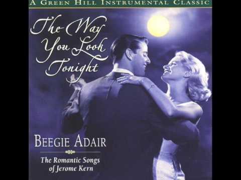 Beegie Adair - The Way You look Tonight (Dorothy Fields, Jerome Kern) - The Way You Look Tonight 01