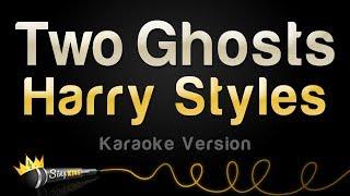 Harry Styles Two Ghosts Karaoke Version.mp3