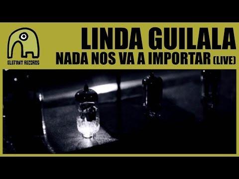 LINDA GUILALA - Nada Nos Va A Importar (Live) [Official]