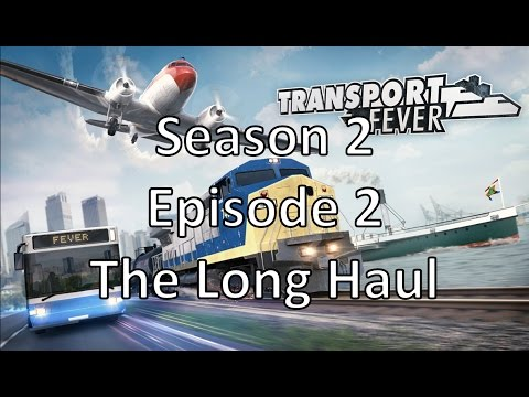 Transport Fever S02E02 - The Long Haul