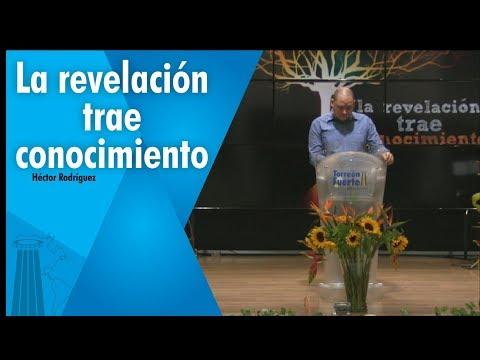 La revelación trae conocimiento (Héctor Rodríguez)