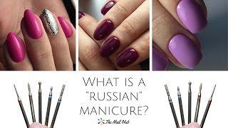 "What's a ""Russian"" Manicure?"