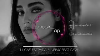 Lucas Estrada & Neimy feat. Pawl - Radio Love (Dualities Remix)