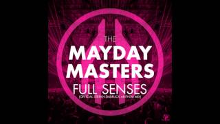 The Mayday Masters - Full Senses (Official Stefan Dabruck Anthem Mix) (Mayday
