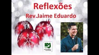 Natal - Deus que fala conosco - Rev. Jaime Eduardo