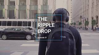 The Ripple Drop - Episode 1
