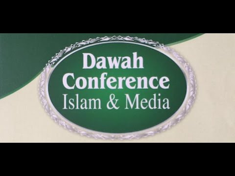 DAWAH CONFERENCE | ISLAM AND MEDIA