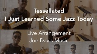 Learnt Jazz - Tessellated [Live Arrangement]
