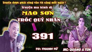 Mao Sơn Tróc Quỷ Nhân [ Tập 391 ] Chưởng Giáo Hi Sinh - Truyện ma pháp sư - Quàng A Tũn