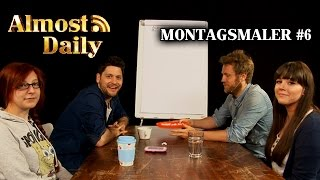 Almost Daily #102: Montagsmaler #6