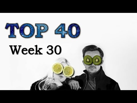 THE TOP 40 | Week 30, 2017