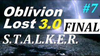 СТАЛКЕР Oblivion Lost 3.0 #7 ФИНАЛЬНЫЙ БОСС и УЖАСНАЯ ЛАБА