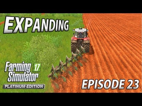 EXPANDING | Farming Simulator 17 Platinum Edition | Estancia Lapacho - Episode 23