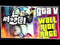 GTA 5 Online - Wall Ride Rage (GTA V Custom Games)