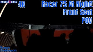 Racer 75 At Night In 4K | Front & Back | Kings Dominion | 2018 |