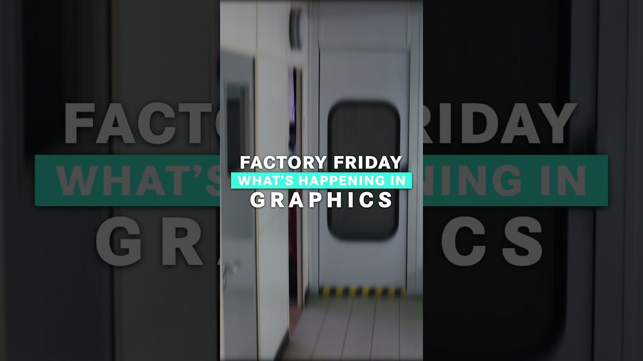 Factory Friday: What's Happening in Graphics?