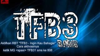 TFB3 BAND - Ingin Kau Bahagia (BEST 2014) Mp3