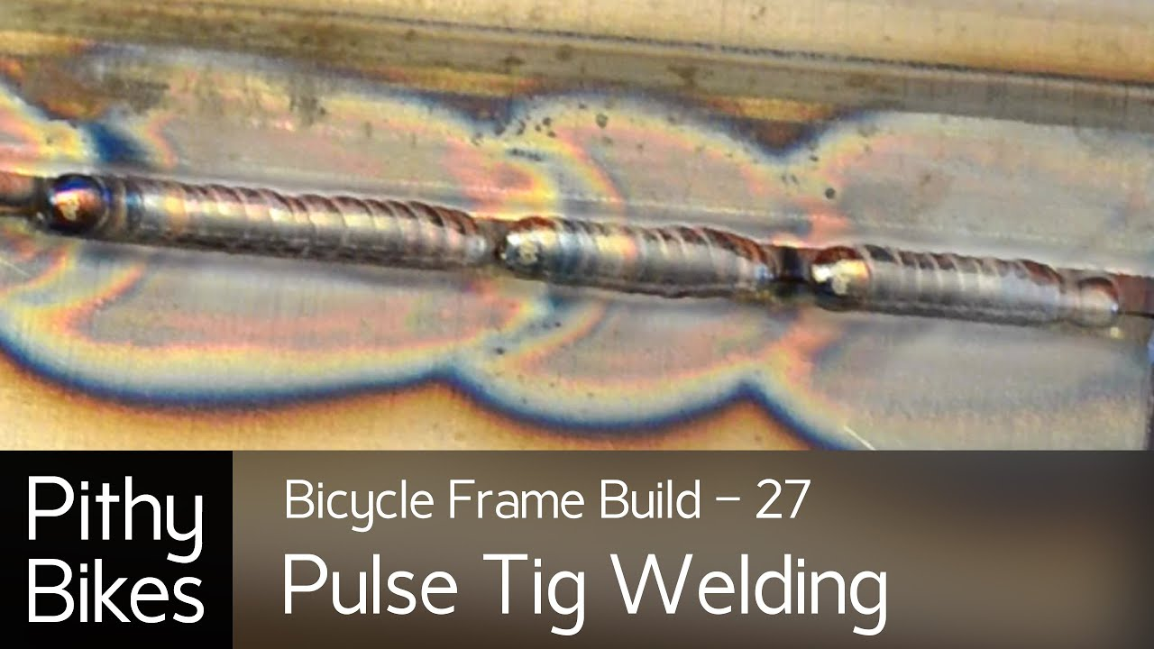 Bicycle Frame Build 27 Pulse Tig Welding Youtube