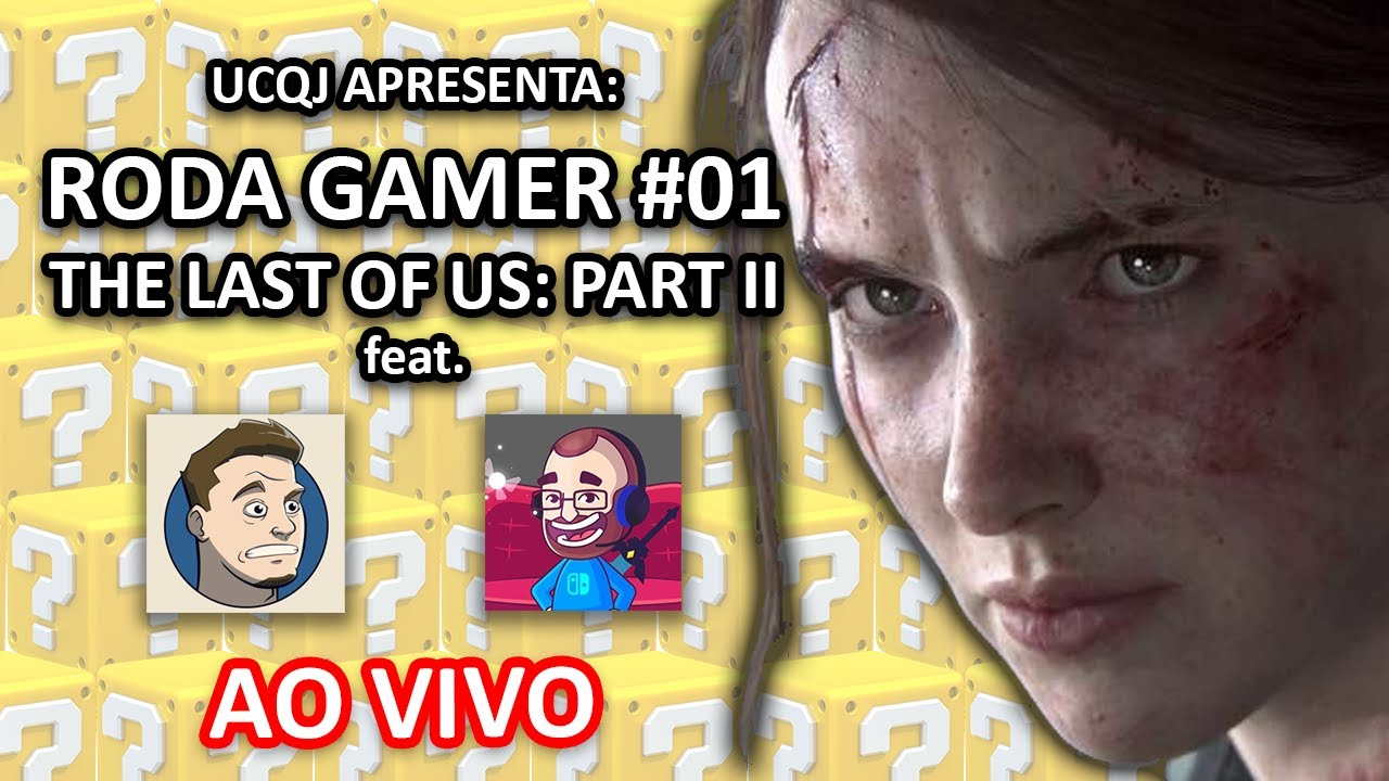 RODA GAMER #01 - TUDO SOBRE THE LAST OF US PART II