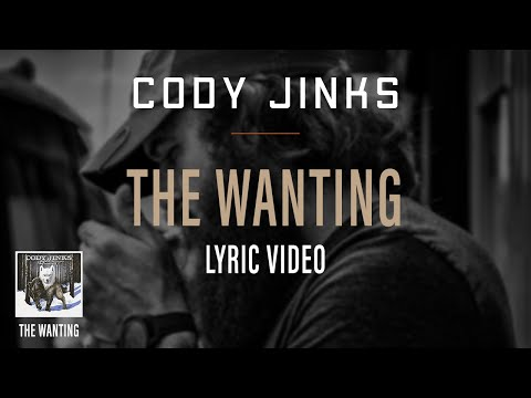 Cody Jinks | The Wanting Lyric Video | The Wanting