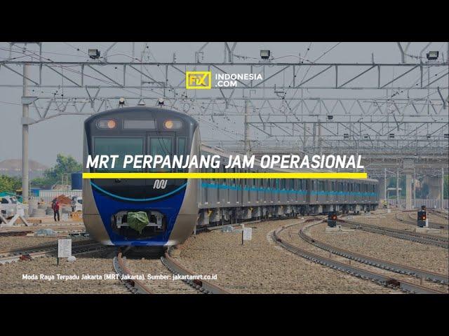 MRT Perpanjang Jam Operasional