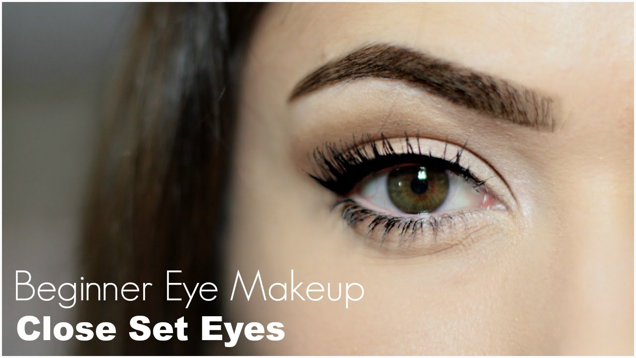 Beginner Eye Makeup For Close Set Eye