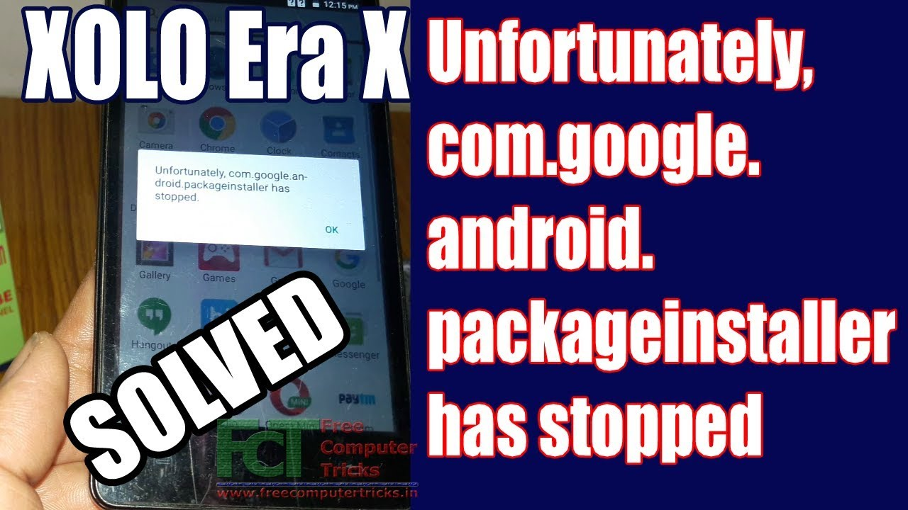 XOLO Era X - Unfortunately, com google android packageinstaller has stopped  (Solved)