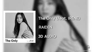 Raiden - The Only (feat. IRENE Of Red Velvet) [3D AUDIO USE HEADPHONES] | Godkimtaeyeon