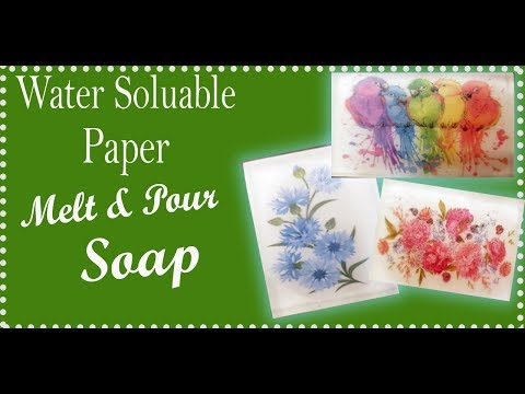 Using Water Soluble paper in Melt and Pour Soap Making
