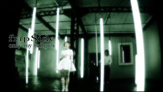 fripSide 1st Single「only my railgun」 TVアニメ「とある科学の超電磁砲」OPテーマ 2009/11/04発売 〇初回限定盤(CD+DVD)GNCA-0151¥1800(税抜) 初回限定盤仕.