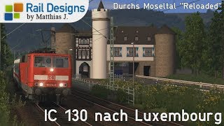 LET´S PLAY Train Simulator 2018 | IC 130 nach Luxembourg [vR 181.2 vRot]