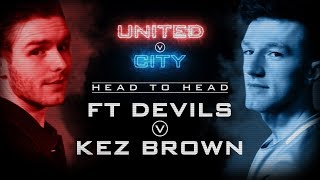 UNITED v CITY FIFA 18 MATCH PREVIEW | Full Time Devils v Kez Brown