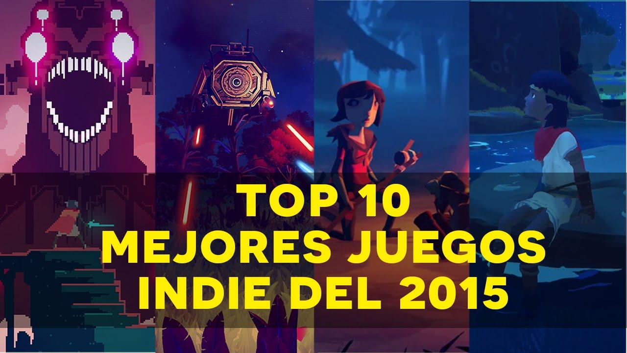 Top 10 Mejores Juegos Indie Del 2015 2016 Youtube