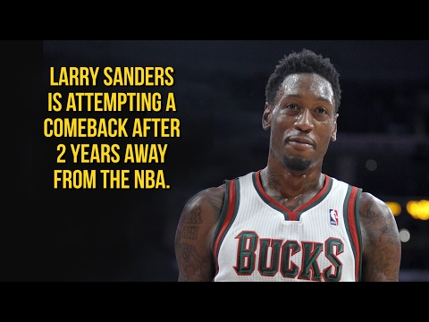 Cavs' new big man Larry Sanders: A look at his career