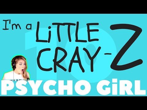 PSYCHO GiRL 10 LYRICS VIDEO | I'm a Little Crazy