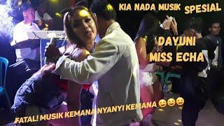 Mp3 spesial DAYUNI - Miss Echa - KIA NADA MUSIK TIADA BATAS!