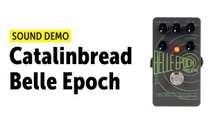 Catalinbread Belle Epoch - Sound Demo (no talking)