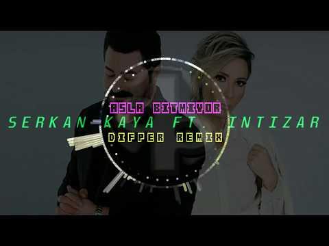 Serkan Kaya ft. İntizar - Asla Bitmiyor [Difper Remix]✔️