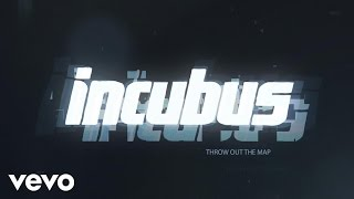 Incubus - Throw Out The Map (Lyric Video)