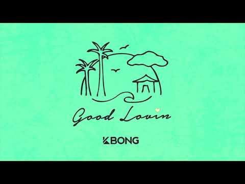 KBong - Good Lovin