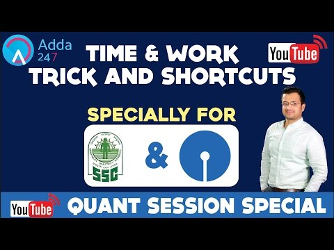 TIME AND WORK TRICKS AND SHORTCUT FOR (SBI PO & SSC)