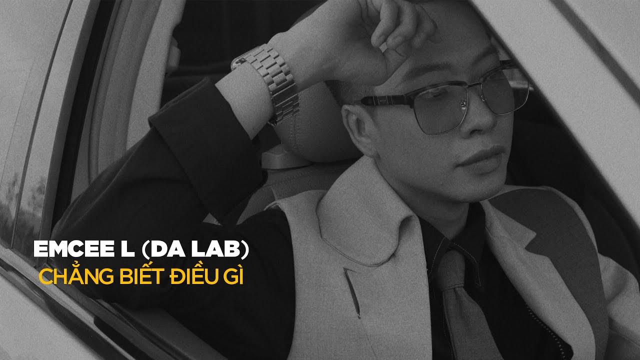 Chẳng biết điều gì - Emcee L (Da LAB) (Official MV)