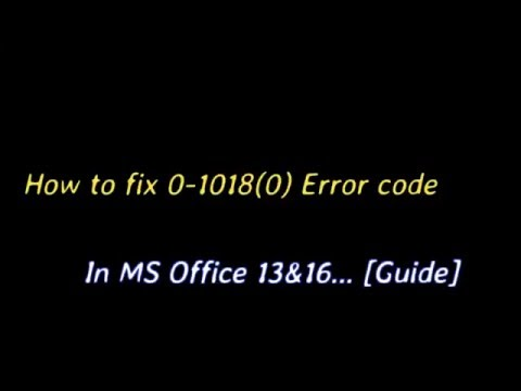 How to Fix 0-1018(0) error in Microsoft Office 2013 & 2016 [Complete tutorial]