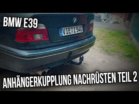 bmw e39 limousine anh ngerkupplung nachr sten teil 2 youtube. Black Bedroom Furniture Sets. Home Design Ideas