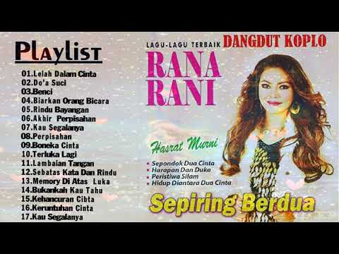 lagu terbaik - Rana rani all album -  lagu dangdut koplo rana rani