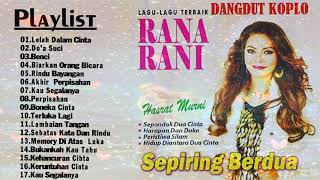 Single Terbaru -  Lagu Terbaik Rana Rani All Album Dangdut Koplo