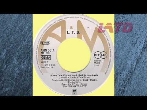 LTD  (  Every Time I Turn Around )... Back In Love Again  ( re-recorded )
