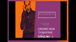 Oguzhan Koc - Yuzuk (Gorunmez Adam Improvise Live Rework) Dogaclama Session