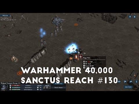 The Last Skirmish | Let's Play Warhammer 40,000 Sanctus Reach #130 |