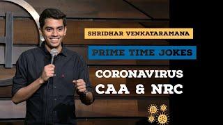 Coronavirus, CAA & NRC | Indian Stand Up Comedy | Shridhar Venkataramana